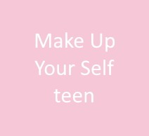 Make Up Your Self teen